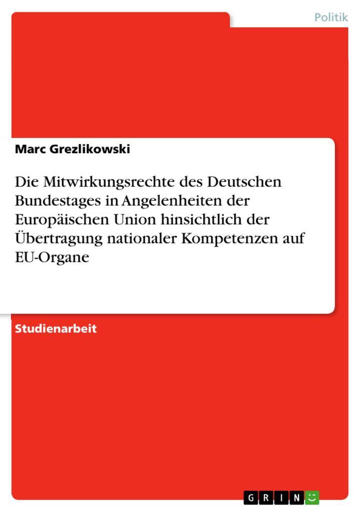 Die Mitwirkungsrechte des Deutschen Bundestages in Angelenheiten der Europäischen Union hinsichtlich als Buch (kartoniert)
