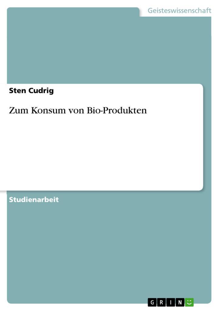 Zum Konsum von Bio-Produkten als Buch (geheftet)