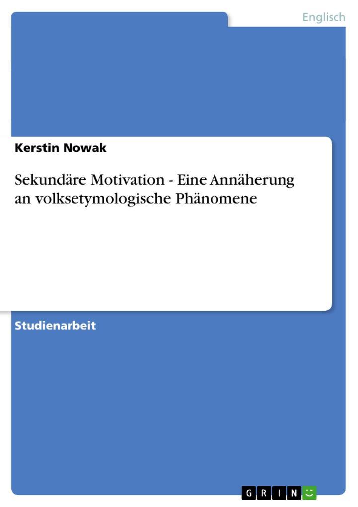 Sekundäre Motivation - Eine Annäherung an volksetymologische Phänomene als Buch (kartoniert)