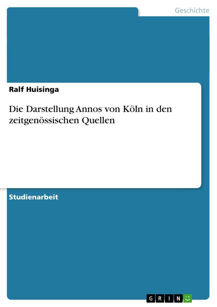 Die Darstellung Annos von Köln in den zeitgenössischen Quellen als Buch (kartoniert)