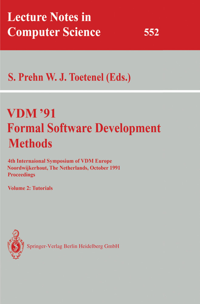 VDM '91. Formal Software Development Methods. 4th International Symposium of VDM Europe, Noordwijkerhout, The Netherlands, October 21-25, 1991. Proceedings als Buch (kartoniert)