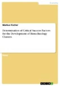 Determination of Critical Success Factors for the Development of Biotechnology Clusters als Buch (kartoniert)