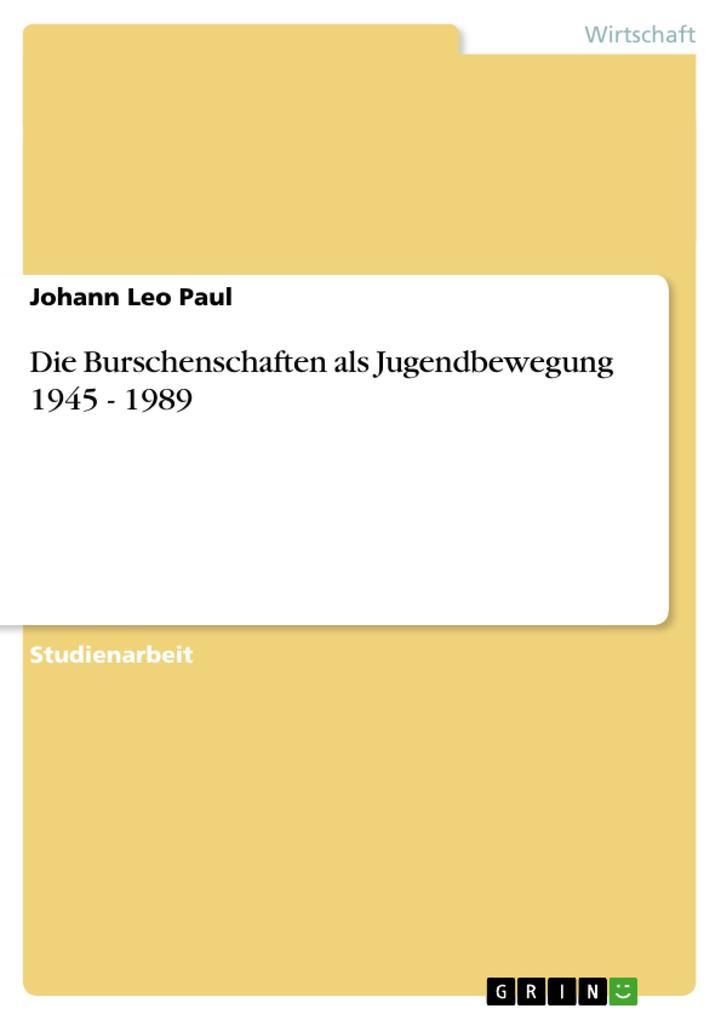 Die Burschenschaften als Jugendbewegung 1945 - 1989 als Buch (kartoniert)