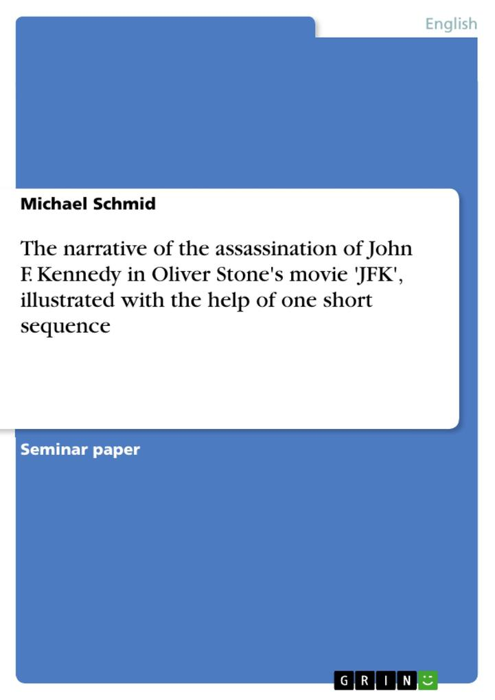 The narrative of the assassination of John F. Kennedy in Oliver Stone's movie 'JFK', illustrated wit als Buch (kartoniert)