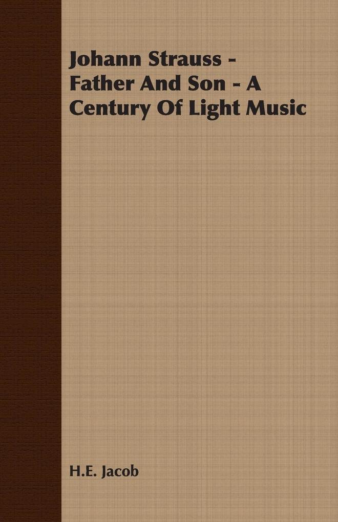 Johann Strauss - Father and Son - A Century of Light Music als Taschenbuch