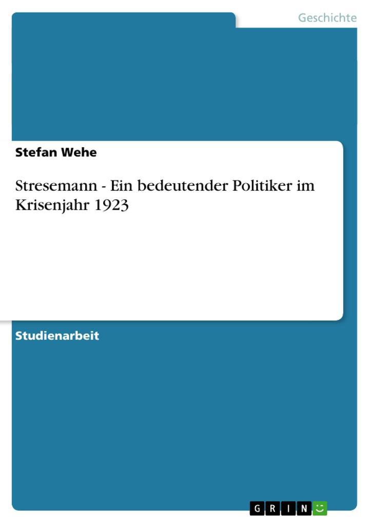 Stresemann - Ein bedeutender Politiker im Krisenjahr 1923 als Buch (kartoniert)