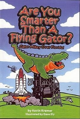 Are You Smarter Than a Flying Gator?: Gator Mikey Over Florida! als Taschenbuch