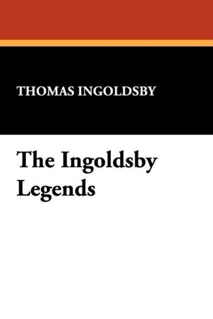 The Ingoldsby Legends als Taschenbuch