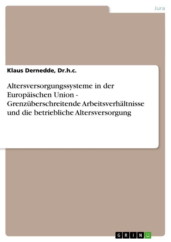 Altersversorgungssysteme in der Europäischen Union - Grenzüberschreitende Arbeitsverhältnisse und di als Buch (kartoniert)