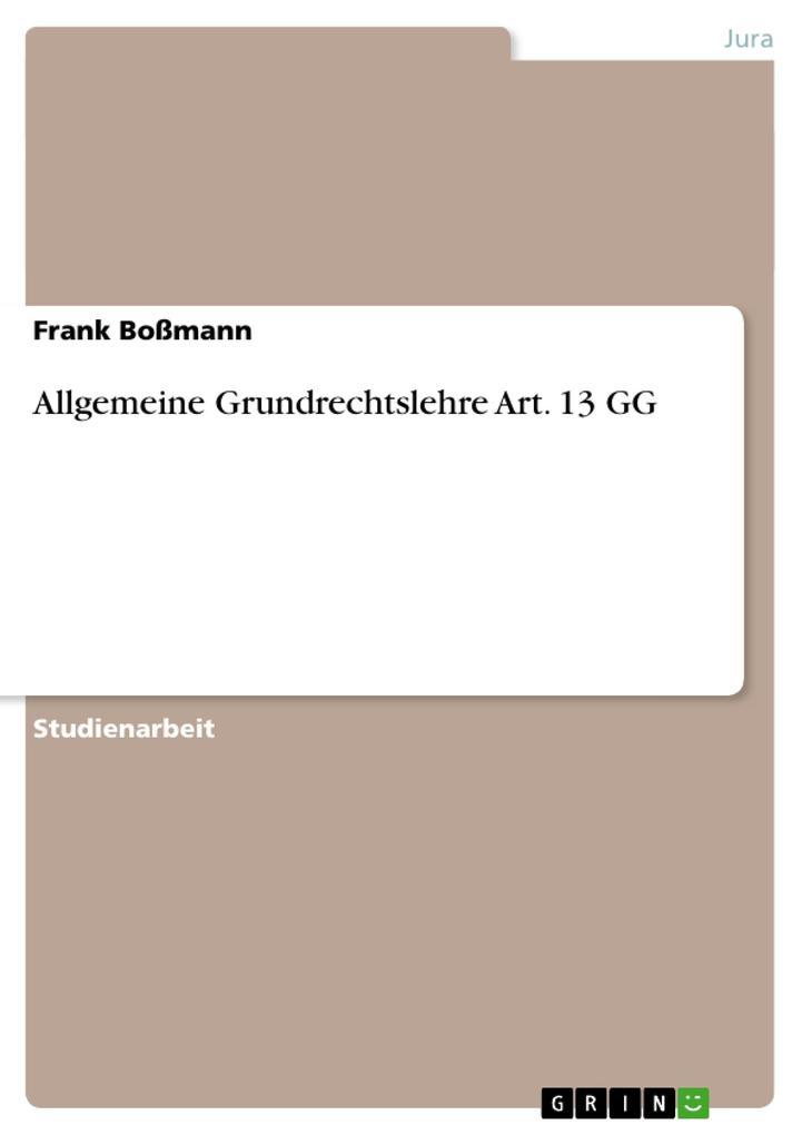 Allgemeine Grundrechtslehre Art. 13 GG als Buch (kartoniert)