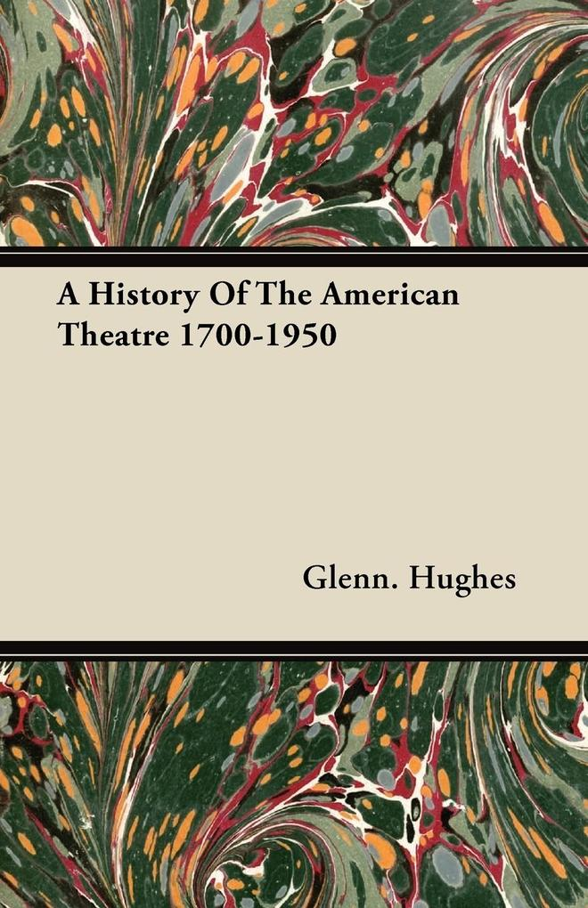 A History of the American Theatre 1700-1950 als Taschenbuch