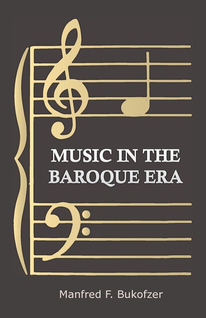 Music in the Baroque Era - From Monteverdi to Bach als Taschenbuch