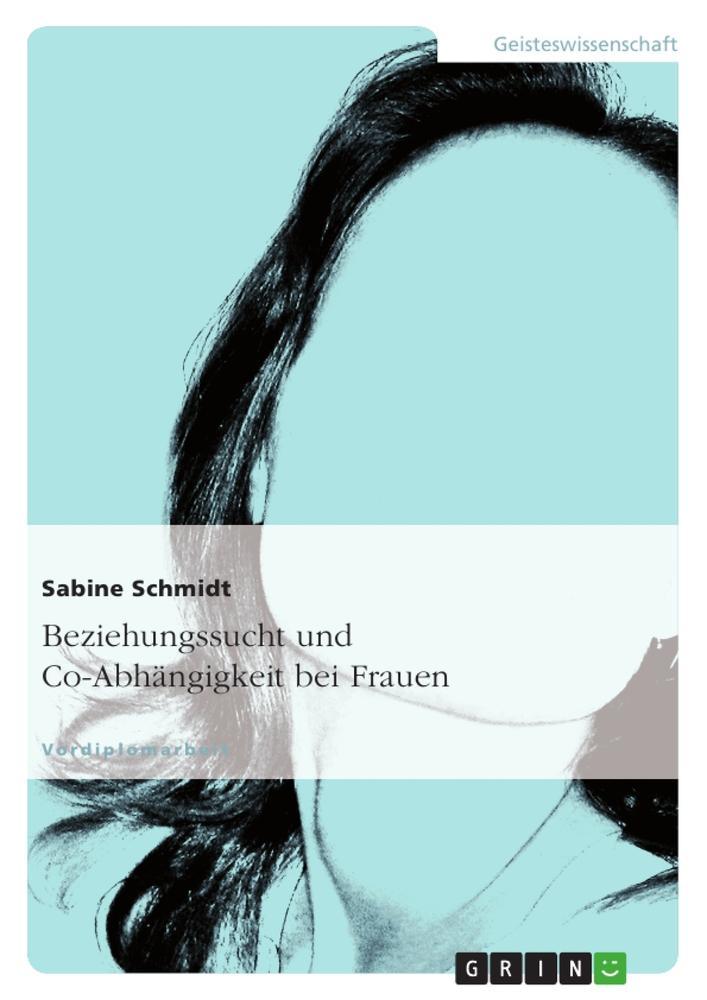 Beziehungssucht und Co-Abhängigkeit bei Frauen als Buch (kartoniert)