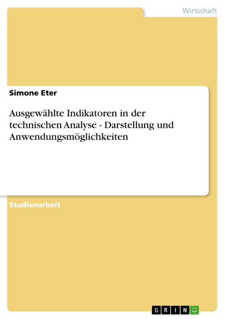 Ausgewählte Indikatoren in der technischen Analyse - Darstellung und Anwendungsmöglichkeiten als Taschenbuch