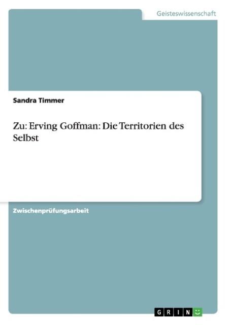 Zu: Erving Goffman: Die Territorien des Selbst als Buch (kartoniert)