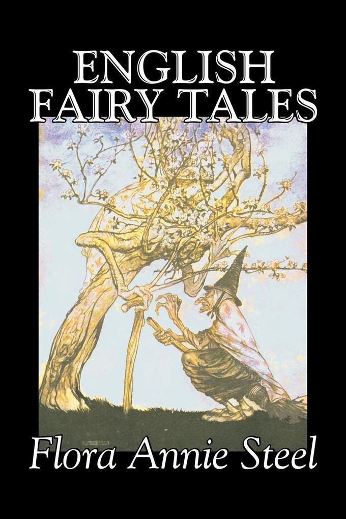 English Fairy Tales by Flora Annie Steel, Fiction, Classics, Fairy Tales & Folklore als Taschenbuch