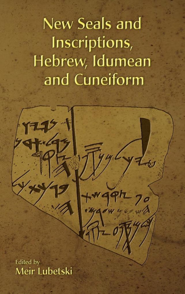 New Seals and Inscriptions, Hebrew, Idumean and Cuneiform als Buch (gebunden)