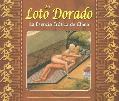 El Loto Dorado: La Esencia Erotica de China als Taschenbuch