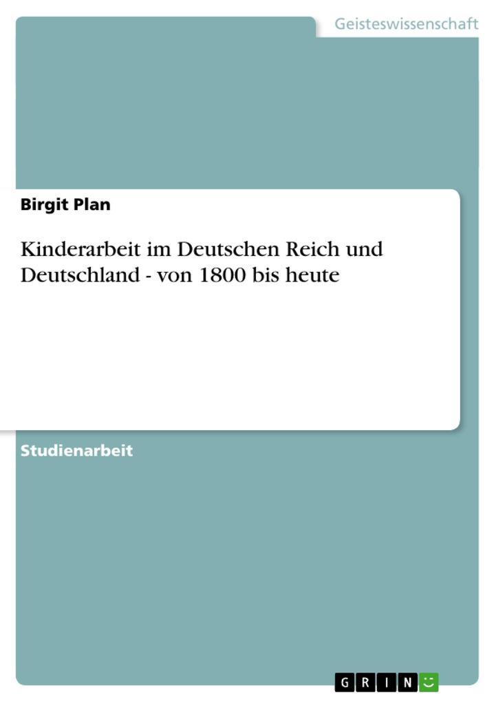 Kinderarbeit im Deutschen Reich und Deutschland - von 1800 bis heute als Buch (kartoniert)