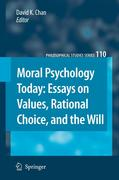 Moral Psychology Today: Essays on Values, Rational Choice, and the Will