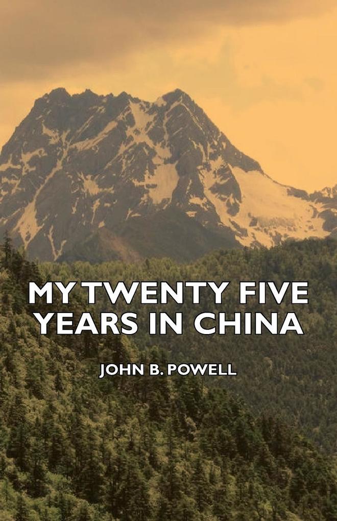 My Twenty Five Years in China als Taschenbuch