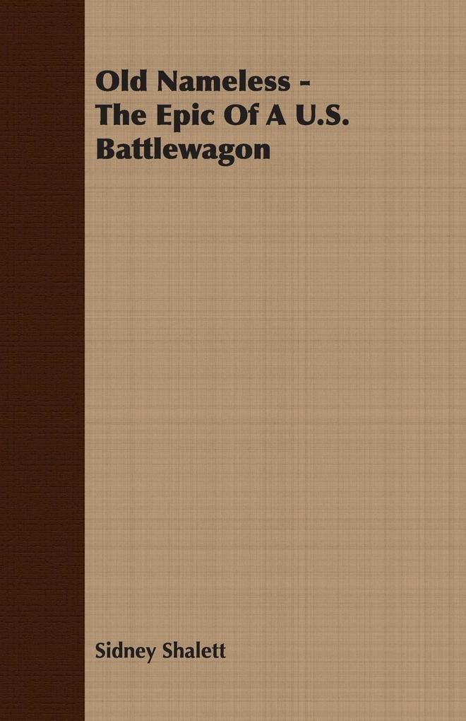 Old Nameless - The Epic Of A U.S. Battlewagon als Taschenbuch