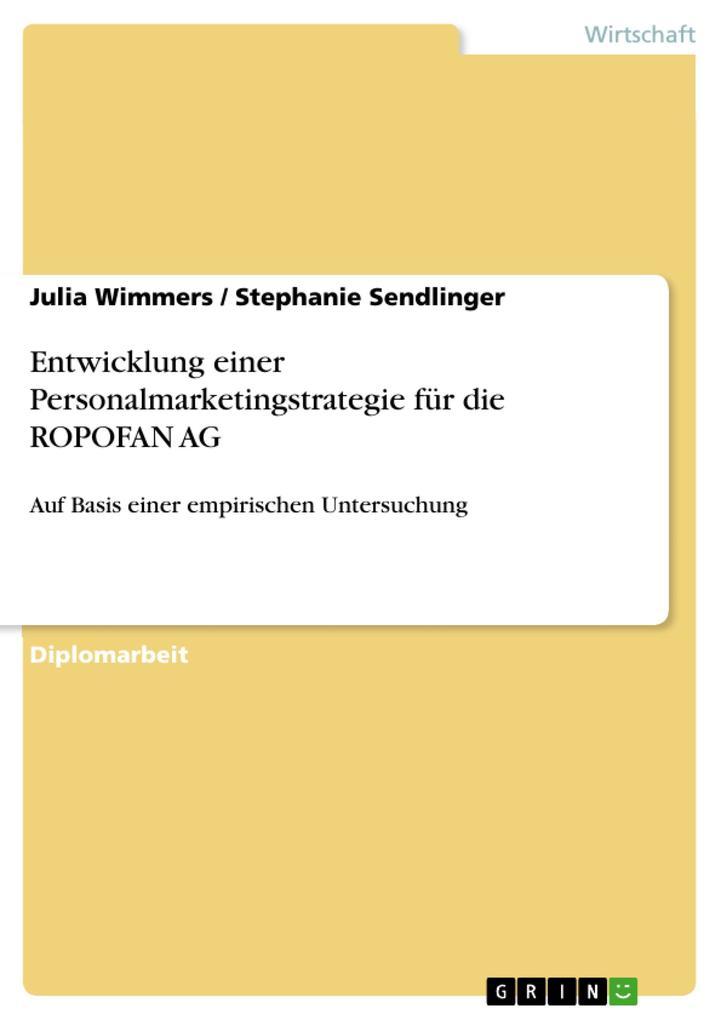 Entwicklung einer Personalmarketingstrategie für die ROPOFAN AG als Buch (kartoniert)