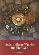 Eucharistische Wunder aus aller Welt