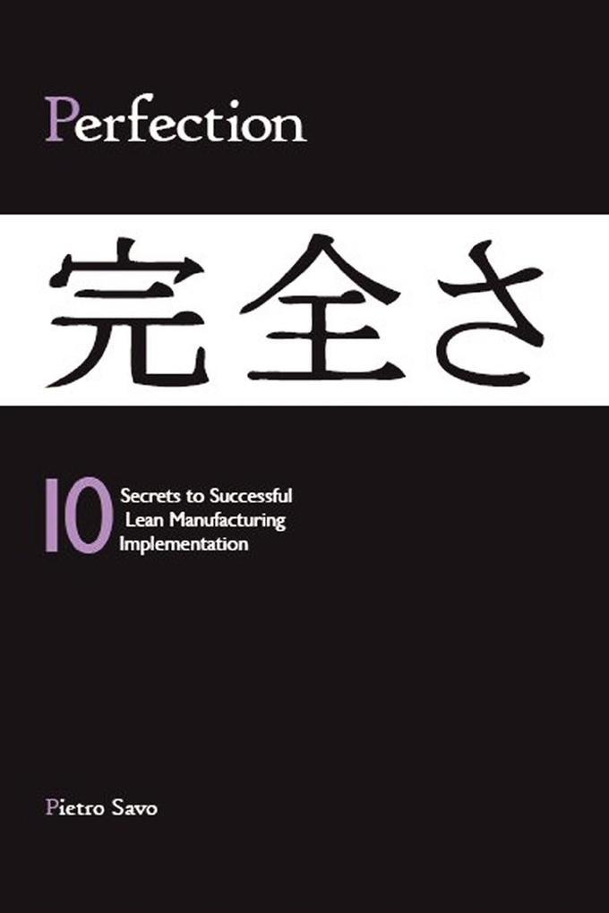 PERFECTION - 10 Secrets to Successful Lean Manufacturing Implementation als Taschenbuch