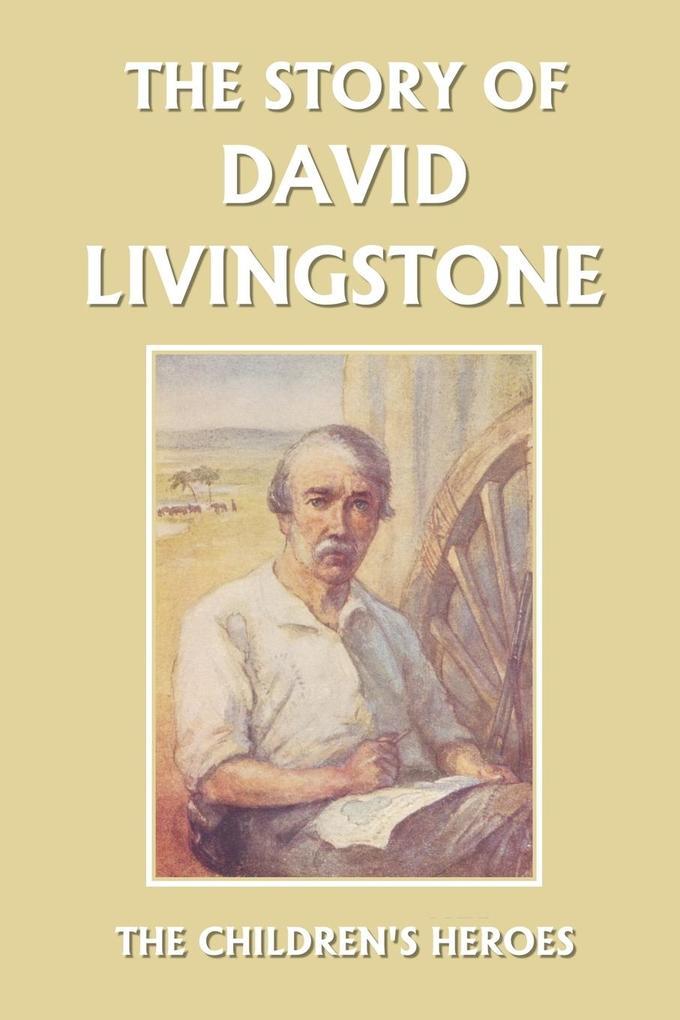 The Story of David Livingstone (Yesterday's Classics) als Taschenbuch