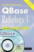 Qbase Radiology: Volume 3, McQs in Physics and Ionizing Radiation for the Frcr [With CDROM]
