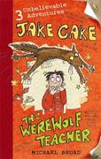 Jake Cake: The Werewolf Teacher