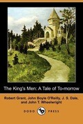 The King's Men: A Tale of To-Morrow (Dodo Press)