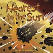 Nearest to the Sun: The Planet Mercury