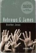 Meditative Commentary Series: Hebrews and James: Brother Jesus