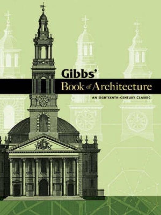 Gibbs' Book of Architecture: An Eighteenth-Century Classic als Taschenbuch
