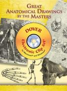Great Anatomical Drawings by the Masters [With CDROM]