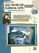 Jazz Guitar for Classical Cats: Improvisation (the Classical Guitarist's Guide to Jazz, Book & CD [With CD]