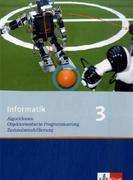 Informatik 3. Schülerbuch Klasse 10