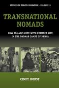 Transnational Nomads: How Somalis Cope with Refugee Life in the Dadaab Camps of Kenya