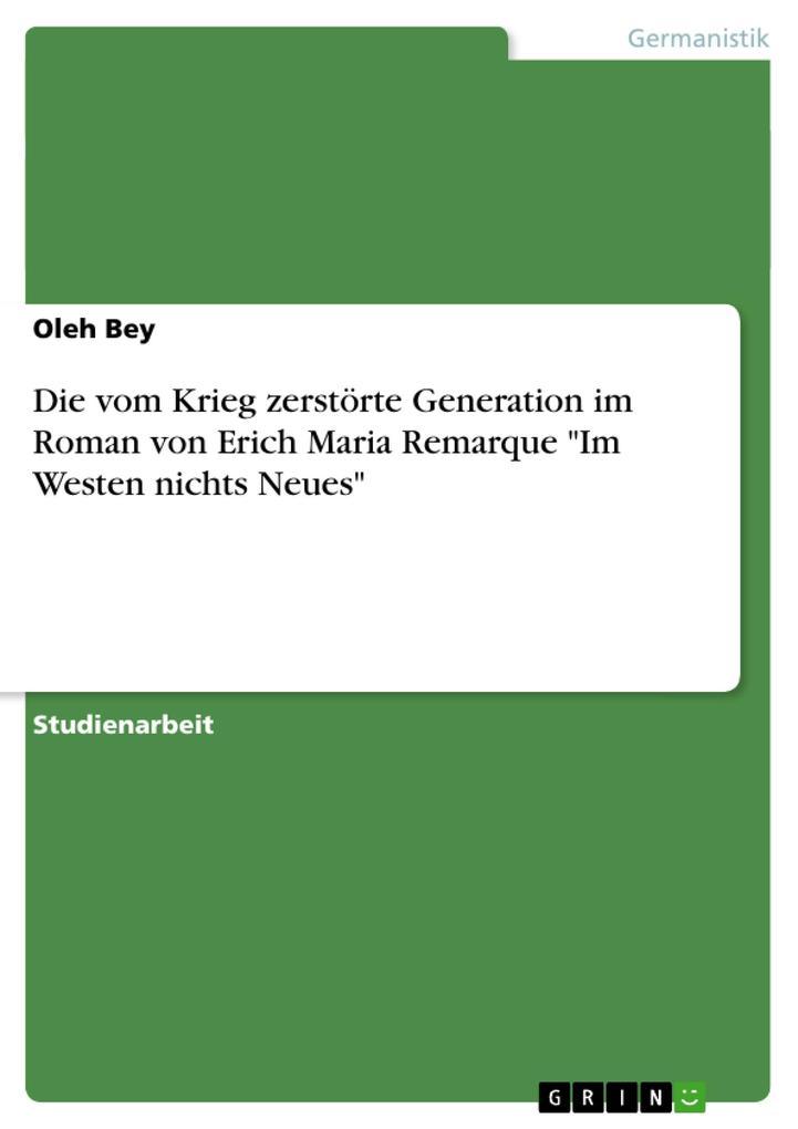 """Die vom Krieg zerstörte Generation im Roman von Erich Maria Remarque """"Im Westen nichts Neues"""" als Buch (kartoniert)"""