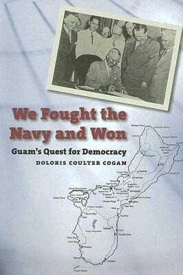 We Fought the Navy and Won: Guam's Quest for Democracy als Taschenbuch