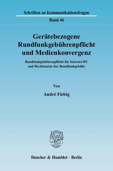 Gerätebezogene Rundfunkgebührenpflicht und Medienkonvergenz. als Buch (kartoniert)