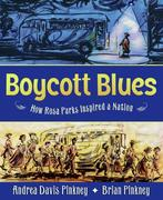 Boycott Blues: How Rosa Parks Inspired a Nation