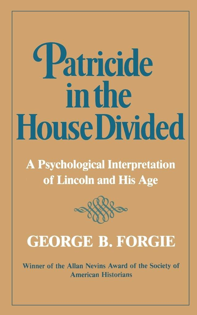 Patricide in the House Divided: A Psychological Interpretation of Lincoln and His Age als Taschenbuch