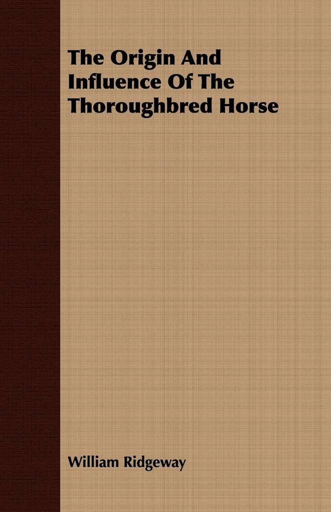 The Origin And Influence Of The Thoroughbred Horse als Taschenbuch