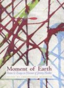 Moment of Earth: Poems and Essays in Honour of Jeremy Hooker als Taschenbuch