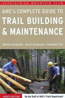 Complete Guide to Trail Building and Maintenance als Taschenbuch