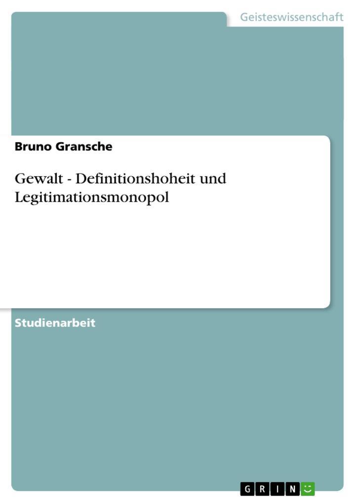 Gewalt - Definitionshoheit und Legitimationsmonopol als Taschenbuch