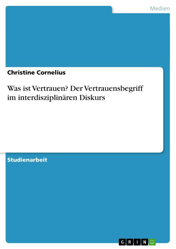 Was ist Vertrauen? Der Vertrauensbegriff im interdisziplinären Diskurs als Buch (kartoniert)